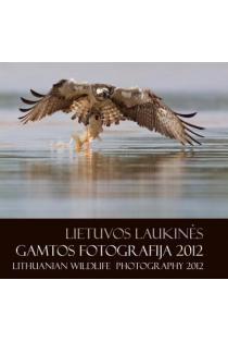 Lietuvos laukinės gamtos fotografija 2012 |