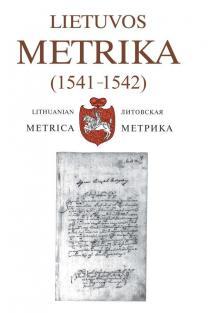 Lietuvos Metrika. Knyga Nr. 27 (1541-1542) | Irena Valikonytė, Tomas Čelkis, Lirija Steponavičienė
