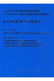 LR civilinio proceso kodekso komentaras. II tomas (II-III dalys) | E. Laužikas, A. Driukas, Č. Jokūbauskas, V. Nekrošius, K. Ramelis, V. Valančius