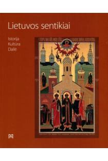 Lietuvos sentikiai: istorija, kultūra, dailė | Sud. Nadežda Morozova, Grigorijus Potašenko