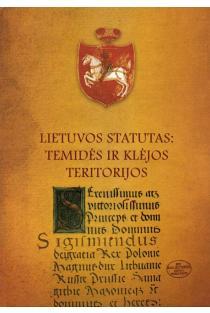 Lietuvos statutas: Temidės ir Klėjos teritorijos | Sud. Irena Valikonytė, Neringa Šlimienė