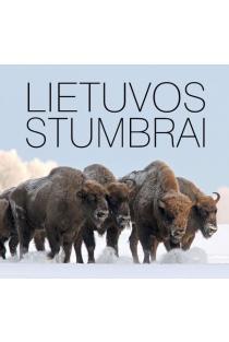 Lietuvos stumbrai | Eugenijus Družas, Romualdas Barauskas