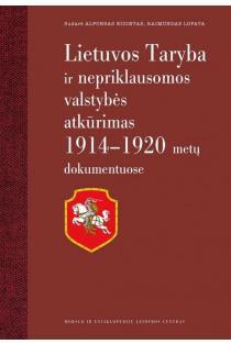 Lietuvos Taryba ir nepriklausomos valstybės atkūrimas 1914-1920 m. dokumentuose | Alfonsas Eidintas, Raimundas Lopata