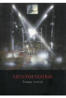 Lietuvos teatras. Trumpa istorija | sud. Rasa Vasinauskaitė