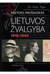 Lietuvos žvalgyba 1918-1940 m. | Arvydas Anušauskas