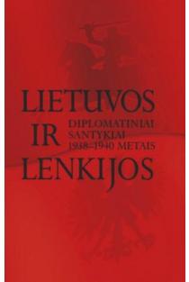 Lietuvos ir Lenkijos diplomatiniai santykiai 1938-1940 metais | Sud. Algimantas Kasparavičius, Pawel Libera