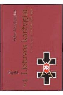 Lietuvos karžygiai. Vyties Kryžiaus kavalieriai (1918-1940), 7 dalis, papildymas | Vilius Kavaliauskas
