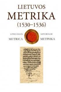 Lietuvos Metrika. Knyga Nr. 17 (1530-1536) | Laimonas Karalius, Darius Antanavičius