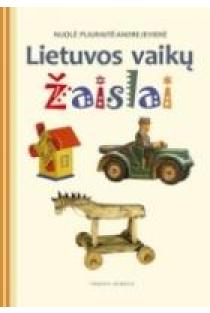 Lietuvos vaikų žaislai | Nijolė Pliuraitė-Andrejevienė