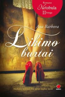 "Likimo burtai (romano ""Netobula"" 2-oji knyga) | Ana Barbora"