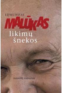 Likimų šnekos | Edmundas Malūkas