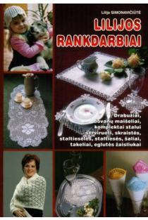 Lilijos rankdarbiai | Lilija Simonavičiūtė