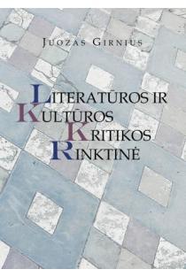 Literatūros ir kultūros kritikos rinktinė | Juozas Girnius