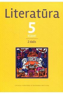 Literatūra 5 klasei. Antroji dalis | Stepas Eitminavičius, Dangira Nefienė, Jurga Sadauskienė