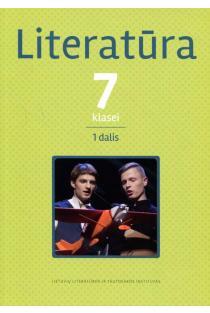 Literatūra 7 klasei. Pirmoji dalis | Jurga Dzikaitė, Darius Kuolys, Aušra Martišiūtė-Linartienė, Jurga Sadauskienė