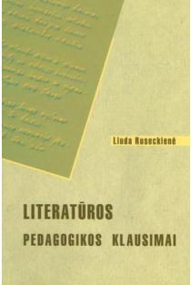 Literatūros pedagogikos klausimai | Liuda Ruseckienė