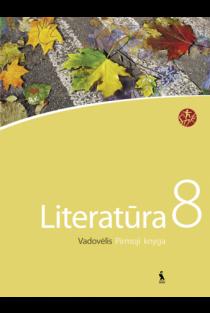 Literatūros vadovėlis 8 kl. 1 d. | Jurgita Petrauskaitė, Vilda Skairienė, Loreta Žvironaitė