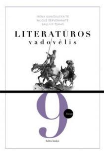 Literatūros vadovėlis 9 kl. | Irena Kanišauskaitė, Nijolė Šervenikaitė, Saulius Žukas