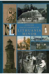 Concise Encyclopaedia of Lithuania Minor |