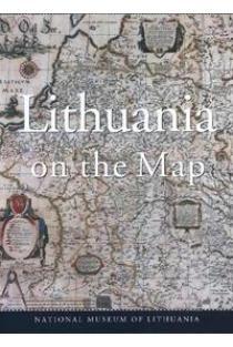 Lithuania on the Map | Compiled by Aldona Bieliūnienė, Birutė Kulnytė, Rūta Subatniekienė