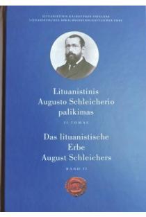Lituanistinis Augusto Schleicherio palikimas, II tomas |