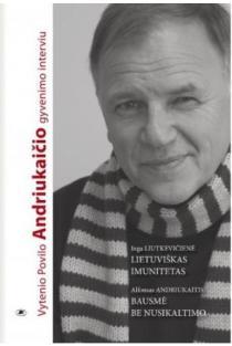 Lietuviškas imunitetas. Bausmė be nusikaltimo | Alfonsas Andriukaitis, Inga Liutkevičienė, Inga Liutkevičienė, Alfonsas Andriukaitis