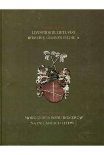 Livonijos ir Lietuvos Romerių giminės istorija | Eugenijus Romeris