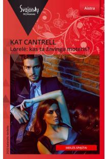 Lorelė: kas ta žavinga moteris? (Aistra) | Kat Cantrell