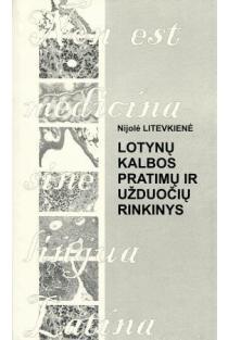 Lotynų kalbos pratimų ir užduočių rinkinys | Nijolė Litevkienė