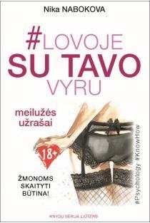 # Lovoje su tavo vyru. Meilužės užrašai. Žmonoms skaityti būtina! | Nika Nabokova