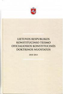 LRKT oficialiosios doktrinos nuostatos: 2010-2013 | Sud. Viktorija Staugaitytė