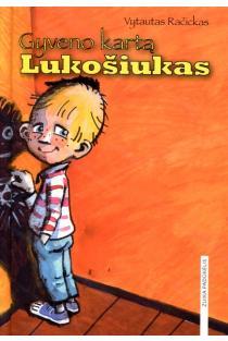 Gyveno kartą Lukošiukas (3-as leidimas) | Vytautas Račickas