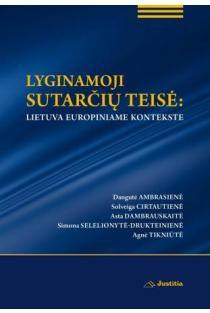 Lyginamoji sutarčių teisė: Lietuva europiniame kontekste | Dangutė Ambrasienė, Solveiga Cirtautienė, Asta Dambrauskaitė ir kt.