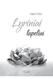 Lyriniai lapeliai | Sigitas Tutlys