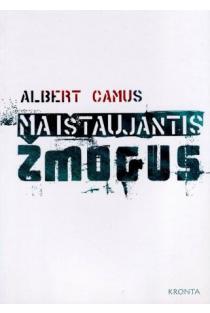 Maištaujantis žmogus | Albert Camus (Alberas Kamiu)