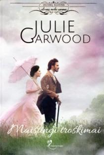 Maištingi troškimai | Julie Garwood