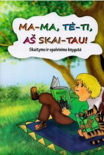 Mama, tėti, aš skaitau! | Elene Tolvaišienė