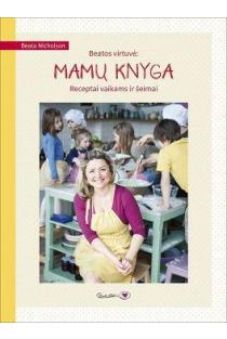 Beatos virtuvė: mamų knyga | Beata Nicholson