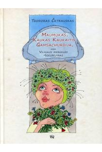 Maumukas, Kaukas Kaukaitis, Gamsachurdija arba Vilniaus mergelės išgelbėjimas | Teodoras Četrauskas