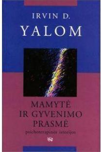 Mamytė ir gyvenimo prasmė | Irvin D. Yalom