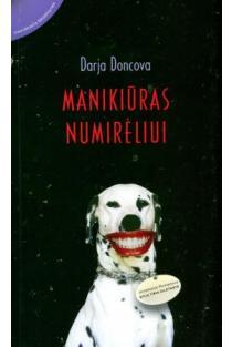 Manikiūras numirėliui | Darja Doncova