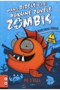 Mano didelė riebi auksinė žuvelė zombis 2. Nuotykiai jūroje | Mo O'Hara