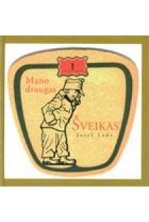 Mano draugas Šveikas | Josef Lada