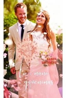 Tu – mano gyvenimas (Sidnėjaus nuotakos, 3 knyga) | Kandy Shepherd