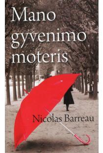 Mano gyvenimo moteris | Nicolas Barreau