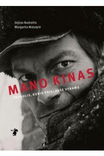 Mano kinas. Pasaulis, kuris priklausė vyrams | Juozas Budraitis, Margarita Matulytė