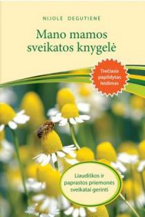 Mano mamos sveikatos knygelė (3-asis leidimas) | Nijolė Degutienė