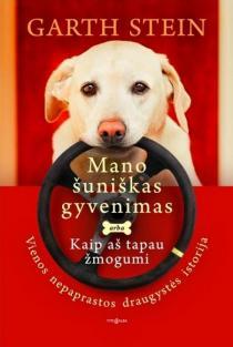 Mano šuniškas gyvenimas, arba Kaip aš tapau žmogumi | Garth Stein