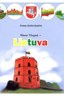 Mano tėvynė - Lietuva | Jonas Ambrukaitis
