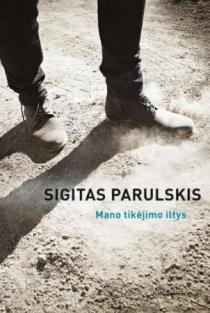 Mano tikėjimo iltys | Sigitas Parulskis